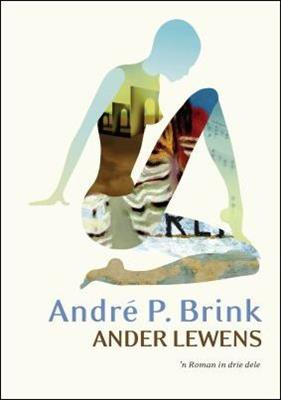 ANDER LEWENS: ROMAN IN DRIE DELE