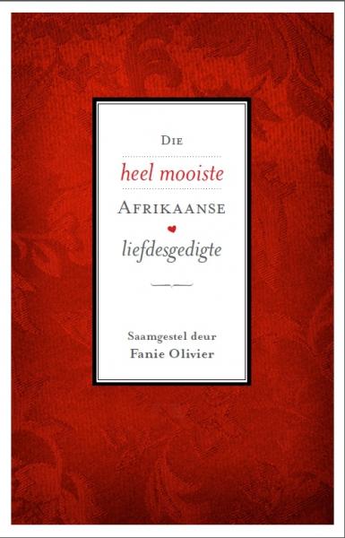 HEEL MOOISTE AFRIKAANSE LIEFDESGEDIGTE, DIE