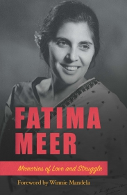 FATIMA MEER: MEMORIES OF LOVE AND STRUGGLE