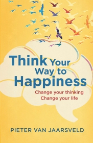THINK YOUR WAY TO HAPPINESS