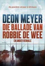 BALLADE VAN ROBBIE DE WEE EN ANDER VERHALE, DIE