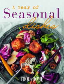 FOOD & HOME ENTERTAINING: A YEAR OF SEASONAL DISHES