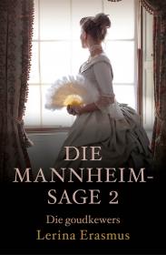 GOUDKEWERS: DIE MANNHEIM-SAGE 2, DIE