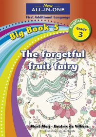 NEW ALL-IN-ONE GR 3 FAL B/BOOK 05: THE FORGETFUL FRUIT FAIRY
