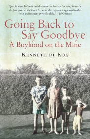 GOING BACK TO SAY GOODBYE: A BOYHOOD ON THE MINE