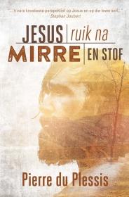 JESUS RUIK NA MIRRE EN STOF