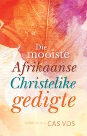MOOISTE AFRIKAANSE CHRISTELIKE GEDIGTE, DIE