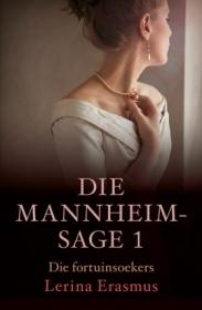 FORTUINSOEKERS: DIE MANNHEIM-SAGE 1