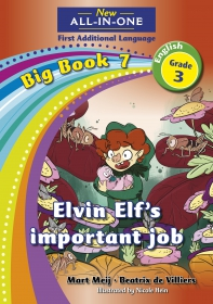 NEW ALL-IN-ONE GR 3 FAL B/BOOK 07: ELVIN ELF'S IMPORTANT JOB